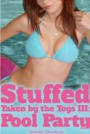 Stuffed! Taken by the Toys III (Paranormal Holiday Gangbang) - Natalie Deschain