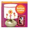 Button Crafts - Carrie Anton, Jessica Hastreiter