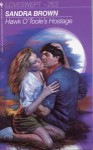 Hawk O'Toole's Hostage (Loveswept, No 263) - Sandra Brown