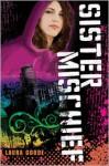 Sister Mischief - Laura Goode