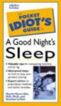The Pocket Idiot's Guide to a Good Night's Sleep - Martin C. Moore-Ede, Suzanne LeVert