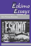 Eskimo Essays: Yup'ik Lives and How We See Them - Ann Fienup-Riordan
