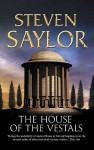 The House of the Vestals - Steven Saylor