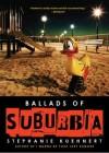 Ballads of Suburbia - Stephanie Kuehnert