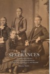 The Severances: An American Odyssey, from Puritan Massachusetts to Ohio's Western Reserve, and Beyond - Diana Tittle