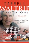 Darrell Waltrip One on One: The Faith That Took Him to the Finish Line - Darrell Waltrip, Jay Carty