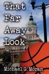 That Far Away Look - Michael Moran