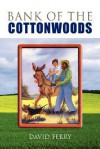 Bank of the Cottonwoods - David Ferry