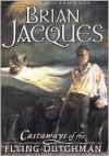 Castaways of the Flying Dutchman - Brian Jacques, Ian Schoenherr