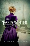 The Paris Winter: A Novel - Imogen Robertson