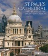 St Paul's Cathedral: 1,400 Years at the Heart of London - Ann Saunders