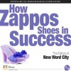 How Zappos Shoes in Success - New Word City