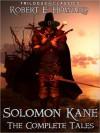 Solomon Kane: The Complete Tales (Trilogus Classics) - Robert E. Howard