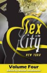 Sex in the City - New York: Volume Four - Lisabet Sarai, Thomas S Roche, Cara Bruce
