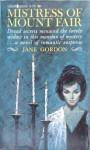 Mistress of Mount Fair - Jane Gordon