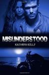 Misunderstood (Death Dwellers MC) - Kathryn Kelly, Crystal Cuffley