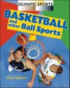 Basketball and Other Ball Sports - Clive Gifford