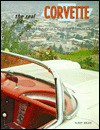 The Real Corvette: An Illustrated History Of Chevrolet's Sports Car - Ray Miller, Glenn Embree
