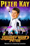 Saturday Night Peter: Memoirs of a Stand-Up Comedian - Peter Kay
