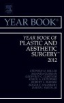The Year Book of Plastic and Aesthetic Surgery 2012 - Stephen H. Miller