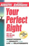 Your Perfect Right: Assertiveness and Equality in Your Life and Relationships - Robert Alberti, Michael L. Emmons