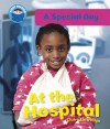 At The Hospital (Start Reading A Special Day) - Claire Llewellyn