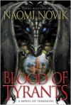 Blood of Tyrants (The Temeraire Series, Book 8) (Temeraire 8) - Naomi Novik