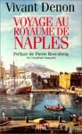 Voyage au royaume de Naples - Vivant Denon, Pierre Rosenberg, Mathieu Couty