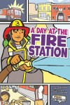 A Day at the Fire Station - Lori Mortensen, Jeffrey Thompson