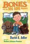 Bones and the Dog Gone Mystery - David A. Adler, Barbara Johansen Newman, Barbara Newman