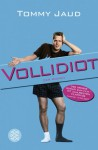 Vollidiot. Filmbuch - Tommy Jaud