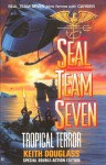 Seal Team Seven 12: Tropical Terror: Tropical Terror - Keith Douglass