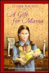 Gift for Mama - Esther Hautzig