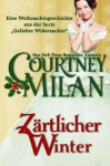 "Zärtlicher Winter (Die Serie ""Geliebte Widersacher"") - Courtney Milan, Ute-Christine Geiler, Agentur Libelli"