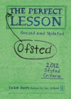 The Perfect (Ofsted) Lesson: Revised and Updated - Jackie Beere, Ian Gilbert