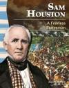 Sam Houston: A Fearless Statesman - Joanne Mattern