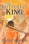 The Butterfly King (The Lost and Founds Book 3) - Edmond Manning