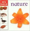 Nature: Let's Look at Series - Editors Lorenz, Nicola Tuxworth, Lorenz Books, Sophie Warne
