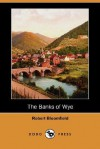 The Banks of Wye (Dodo Press) - Robert Bloomfield