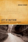 Left of Matthew: Exploring the Great Ideas of the Old Testament - Norman Hubbard, Dallas Willard
