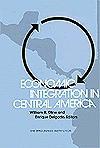 Economic Integration in Central America: A Study - William R. Cline, Enrique Delgado
