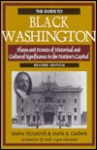 The Guide To Black Washington: Places And Events Of Historical And Cultural Significance In The Nation's Capital - Sandra Fitzpatrick
