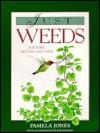 Just Weeds: History, Myths and Uses - Pamela Jones, Bob Johnson