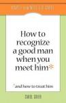How to Recognize a Good Man When You Meet Him - Carol Grier, Lisa Dale Norton, Anita Jones