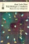 Psicobiologia y Conducta: Rutas de Una Indagacion - Jose Luis Diaz