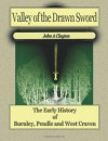Valley of the Drawn Sword: Early History of Burnley, Pendle and West Craven - John A. Clayton