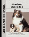 Shetland Sheepdog: A Comprehensive Guide to Owning and Caring for Your Dog - Charlotte Schwartz