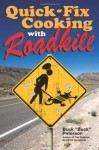 Quick-Fix Cooking with Roadkill - Buck Peterson