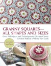 Granny Squares-All Shapes and Sizes: Over 50 Projects and Techniques to Give the Classic Crochet Pattern a Whole New Look - Beatrice Simon, Barbara Wilder