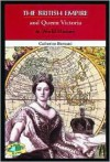 The British Empire and Queen Victoria in World History - Catherine Bernard